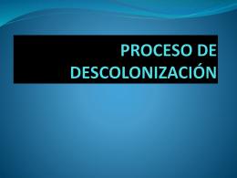 PROCESO DE DESCOLONIZACIN