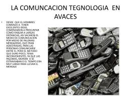 LA COMUNCACION TEGNOLOGIA EN AVACES