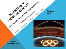 olimpiadas y conmemoraciones.