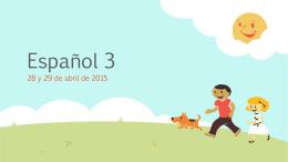 Español 3 28 y 29 de abril de 2015 La Campana Cambia el