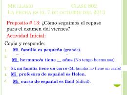 Me llamo ______ Clase 802 La fecha es el 7 de octubre