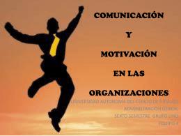 COMUNICACIÓN Y MOTIV EN ORG DA