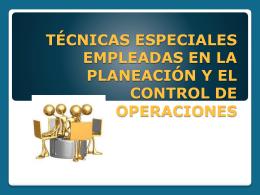 técnicas especiales empleadas en la planeación y el control de