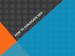 How to conjugate ser