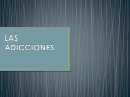 LAS ADICCIONES - adiccionesnader