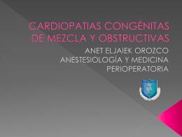 CARDIOPATIAS CONGÉNITAS DE MEZCLA Y OBSTRUCTIVAS