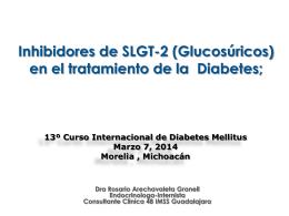 Inhibidores de SGT2 (glucosúricos). Dra. Rosario Arechavaleta.