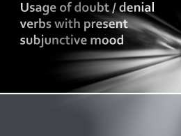 Usage of doubt / denial verbs with present subjunctive
