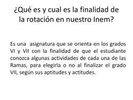 ¿Qué es y cual es la finalidad de la rotación en nuestro Inem?