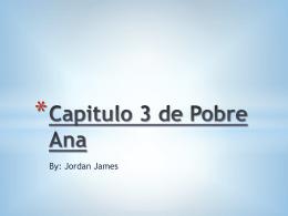 Capitulo 3 de Pobre Ana Mἀs- more