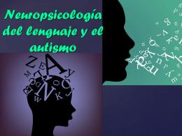 Neuropsicología del lenguaje y el autismo