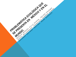 Problemática Ecológica que se presenta en México
