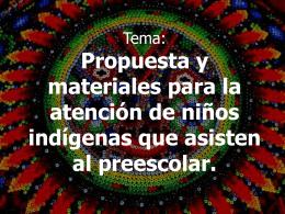 Propuesta y materiales para la atención de niños indígenas