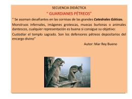 Secuencia didáctica: * GUARDIANES PÉTREOS*