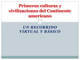 Primeras culturas y civilizaciones del Continente americano