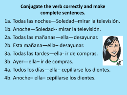 Conjugate the verb correctly and make complete