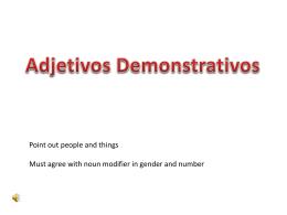 Adjetivos y Demonstrativos
