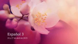 Español 3 24 y 27 de abril de 2015 La Campana Contesta las