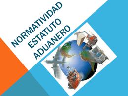 Normatividad estatuto aduanero