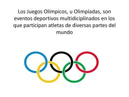 Los Juegos Olímpicos, u Olimpíadas, son eventos