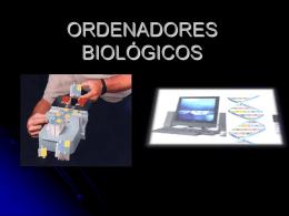 ORDENADORES BIOLÓGICOS
