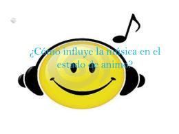¿Cómo influye la música en el estado de animo? - 2010