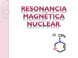 Resonancia Magnética Nuclear.