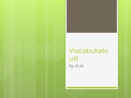 Vocabulario util pg. 62