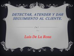 Detectar, Atender y Dar Seguimiento Al Cliente.