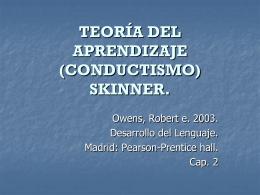 TEORÍA DEL APRENDIZAJE (CONDUCTISMO) SKINNER. El