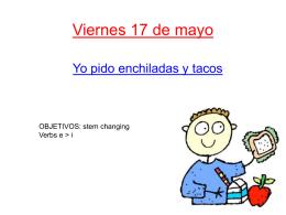 Viernes 17 de mayo Yo pido enchiladas y tacos