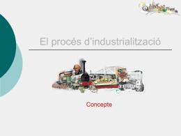 El procés d*industrialització