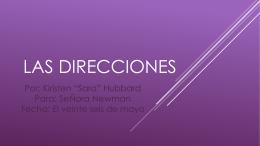 Las direcciones Por: Kiristen *Sara* Hubbard Para: SeÑ