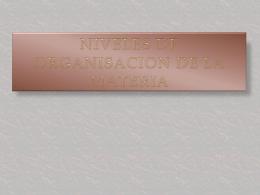 NIVELES DE ORGANISACION DE LA MATERIA
