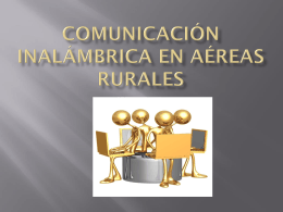 Comunicación inalámbrica en aéreas rurales
