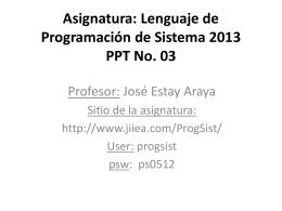 Asignatura: Lenguaje de Programación de Sistema 2013 PPT No