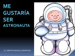 Me gustaría ser astronauta