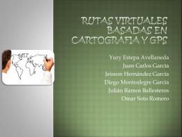 RUTAS VIRTUALES BASADAS EN CARTOGRAFIA Y GPS
