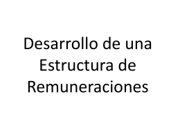 Desrrollando estructuras de Remuneraciones e Incen