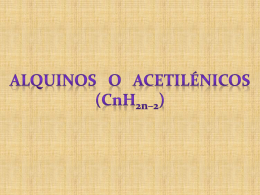 ALQUINOS O ACETILÉNICOS (CnH2n*2)