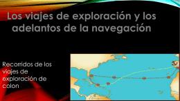 Los viajes de exploración y los adelantos en la navegación