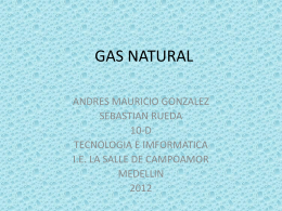 gas natural - estudiantescomocientificosandresmauriciogonzalez10d