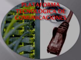 Plataforma tecnológica de comunicaciones