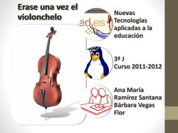 Erase una vez el violonchelo Nuevas Tecnologías