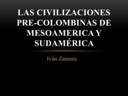 Las civilizaciones pre-colombinas de Mesoamerica y Latinoamérica