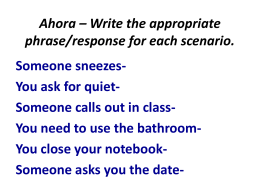 Ahora * Write the appropriate phrase/response for