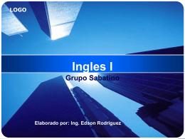 Ingles I Grupo Sabatino - Ing. Edson Rodríguez Solórzano