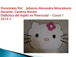 Presentado Por: Johanna Alexandra Moncaleano Docente: Catalina