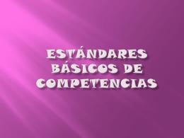 ESTÁNDARES BÁSICOS DE COMPETENCIAS