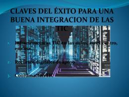 CLAVES DEL ÉXITO PARA UNA BUENA INTEGRACION DE LAS TIC